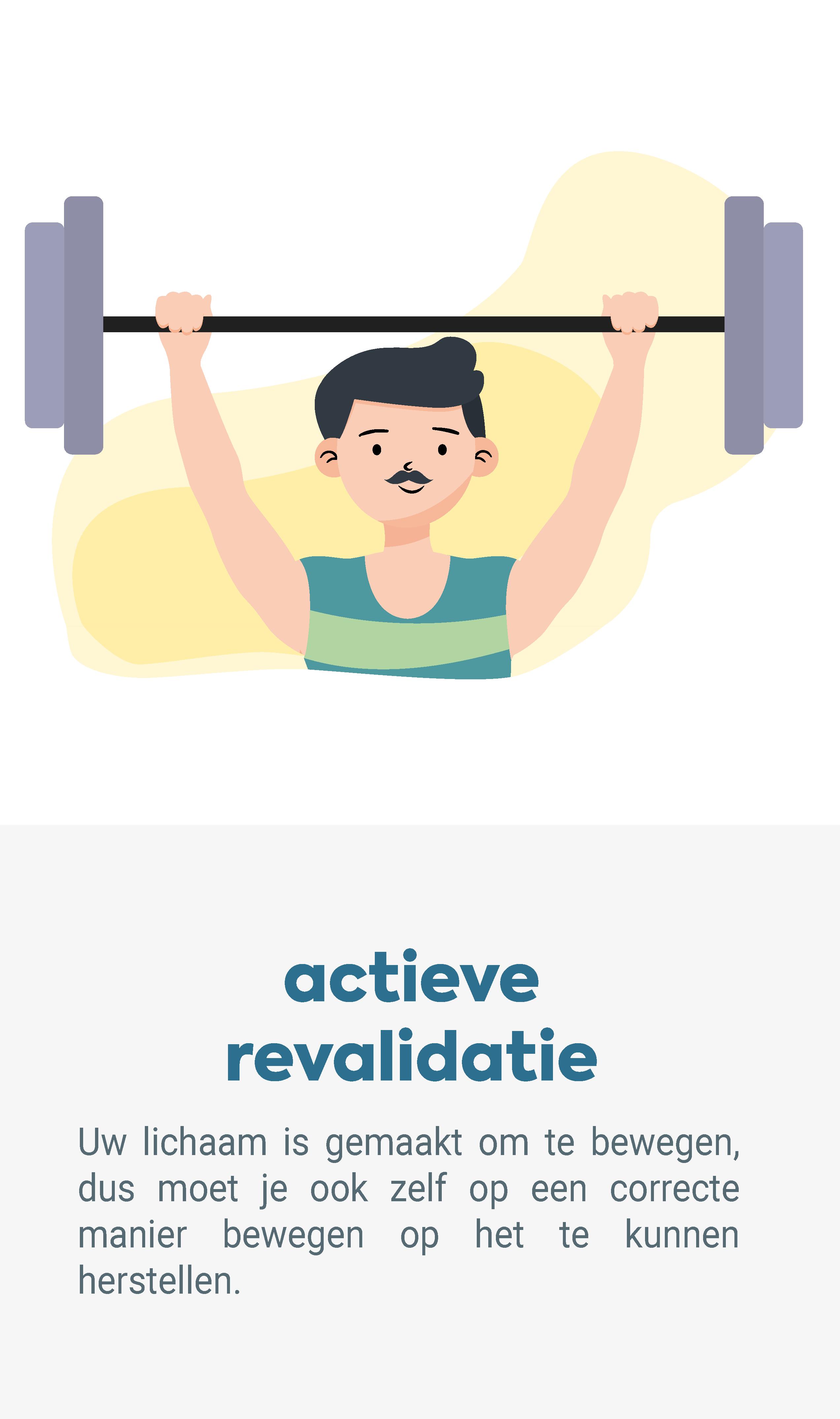 Onze visie actieve revalidatie. Uw lichaam is gemaakt om te bewegen, dus moet je ook zelf op een correcte manier bewegen op het te kunnen herstellen.